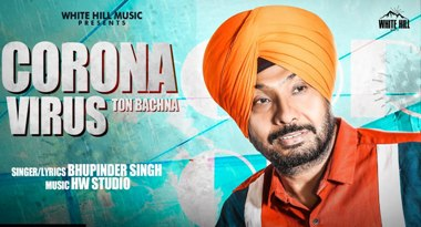 Corona Virus Ton Bachna Lyrics - Bhupinder Singh
