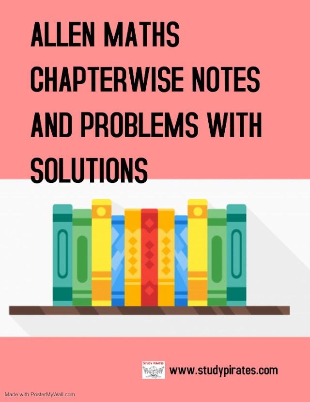 ALLEN MATHS CHAPTERWISE NOTES AND PROBLEMS WITH SOLUTIONS