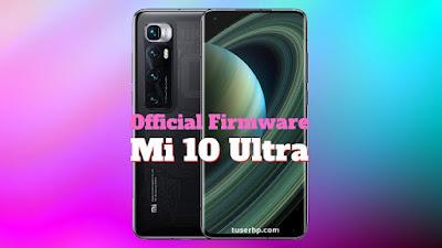 Firmware Mi 10 Ultra Fastboot Rom