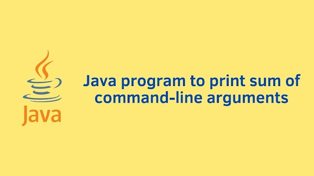 Java program to print sum of command line arguments