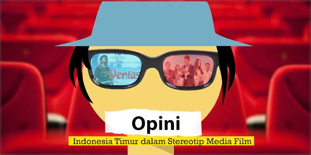 INDONESIA TIMUR DALAM STEREOTIP MEDIA FILM