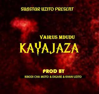 Audio   Vairas Mdudu 1 - Kayajaza   Download Mp3