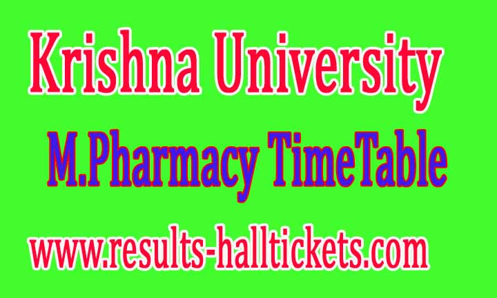 Krishna University-M.Pharmacy 2nd Sem Sep 2016 Exam Time Table