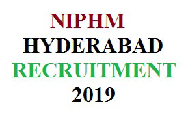 NIPHM HYDERABAD RECRUITMENT 2019,hyderabad jobs,NIPHM