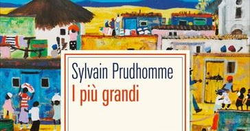 """CriticaLetteraria: Morire due volte: (ri)scoprire la Guinea-Bissau con """"I più grandi"""" di Sylvain Prudhomme"""