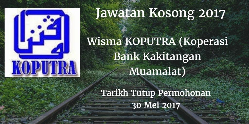 Jawatan Kosong Wisma KOPUTRA (Koperasi Bank Kakitangan Muamalat) 30 Mei 2017