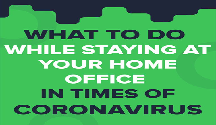 What to Do While Staying at Your Home Office in Times of Coronavirus