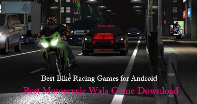 Best Motorcycle Wala Game Download kare android ke liye