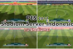 Stadium Server Indonesia (16 Stadiums) - PES 2017