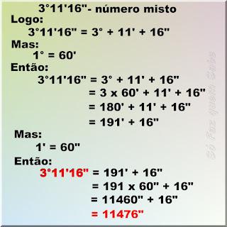"""Ilustração mostrando como se faz a conversão de 3°11'16"""" (três graus onze minutos e dezesseis segundos) tudo para segundos."""