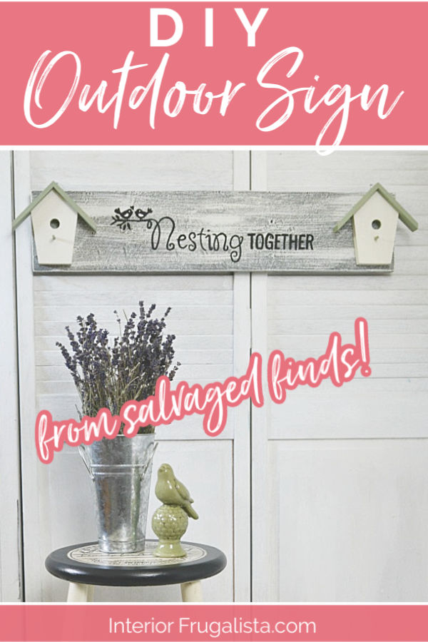 An adorable DIY Nesting Together Birdhouse Sign made with salvaged finds for under $4. A budget-friendly DIY outdoor sign or handmade gift idea. #birdhousesign #diywoodsign #handmadegiftidea