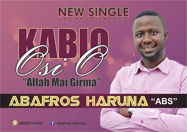 #MUSIC: KABIO OSI O- ABAFROS HARUNA (ABS)