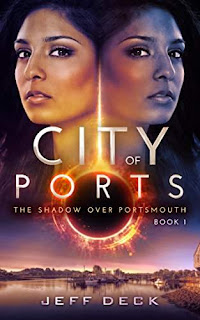 City of Ports: The Shadow Over Portsmouth Book 1 - an exciting urban fantasy novel by Jeff Deck