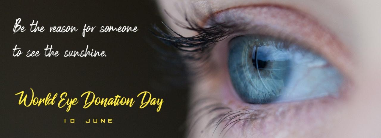 Eye donation Day, जागतिक दृष्टिदान दिन, दृष्टीदान दिवस, 2021-06-10, 10/06/2021, 10 Jun, 10 Jun 2021, 10 Jun dinvishesh, 10 Jun techunger