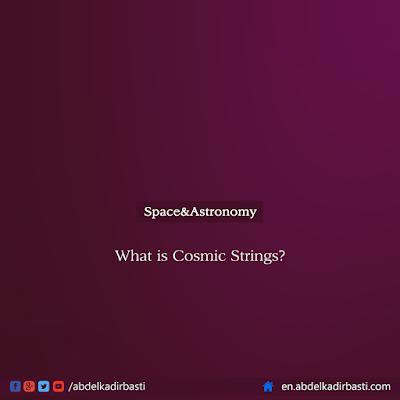 What is Cosmic Strings