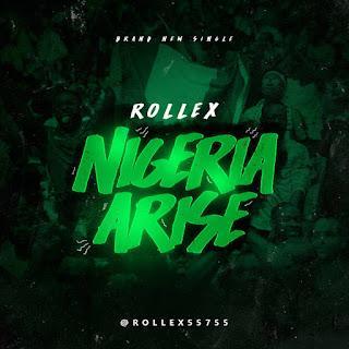 Rollex – Nigeria Arise