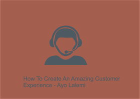 Know How to Create An Amazing Customer Experience