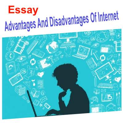 advantages and disadvantages of internet essay in english language  there are a lot of advantages and disadvantages of internet for students  and many other peoples short essay on internet is for the th to th class