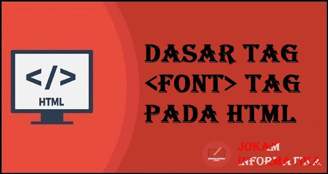 Dasar Atribut Tagging <font> Pada Bahasa Pemrograman HTML - JOKAM INFORMATIKA