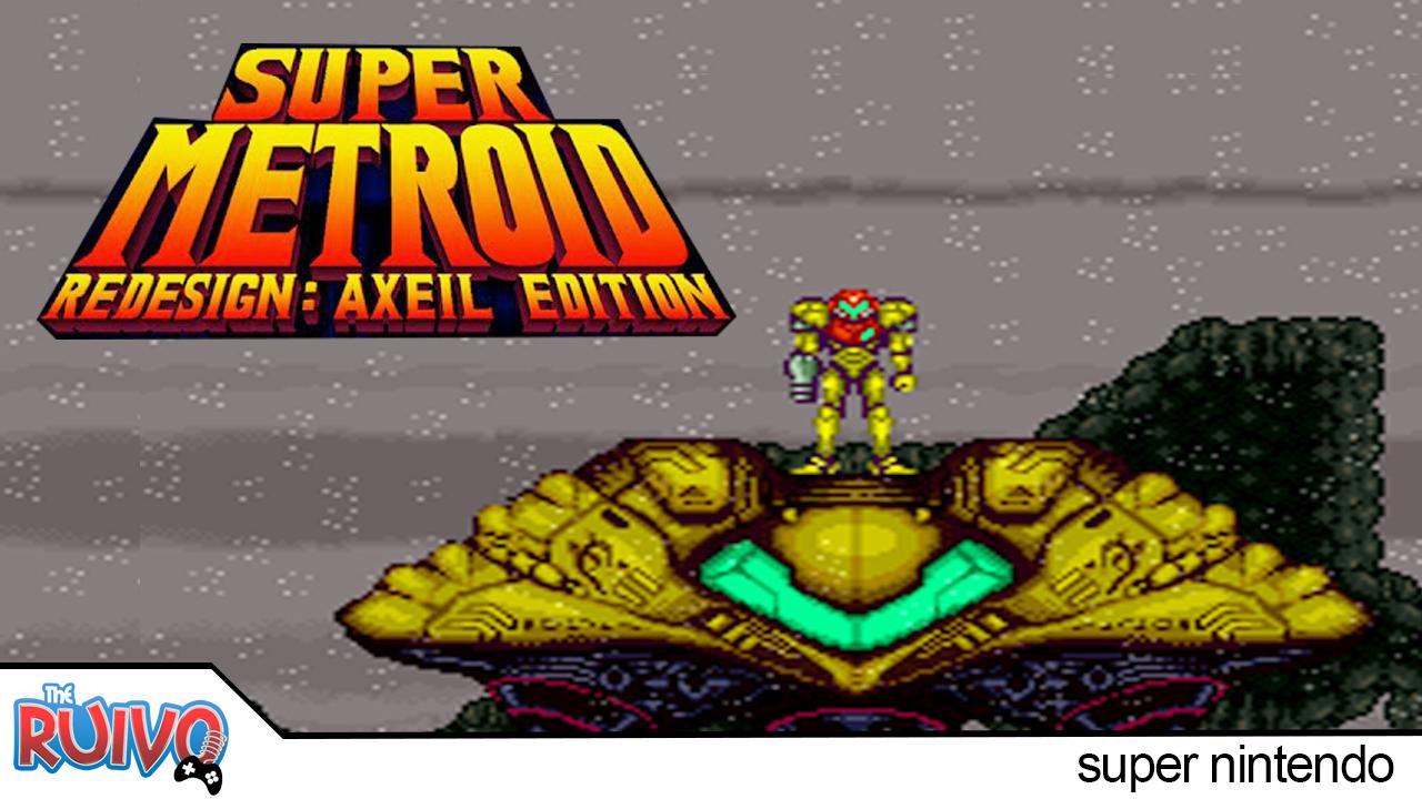 Super Metroid Redesign Axeil Edition 2015 DOWNLOAD ~ Blog do Ruivo