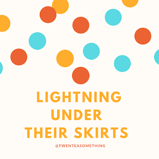 Lightning Under Their Skirts
