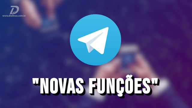 Novas ferramentas do Telegram vão ajudar no seu dia a dia