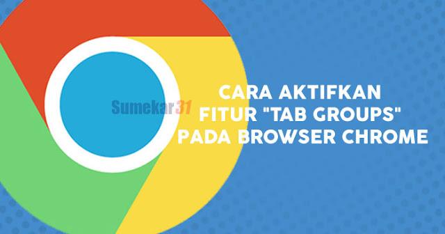 "Aktifkan ""Tab Groups"" Google Chrome"