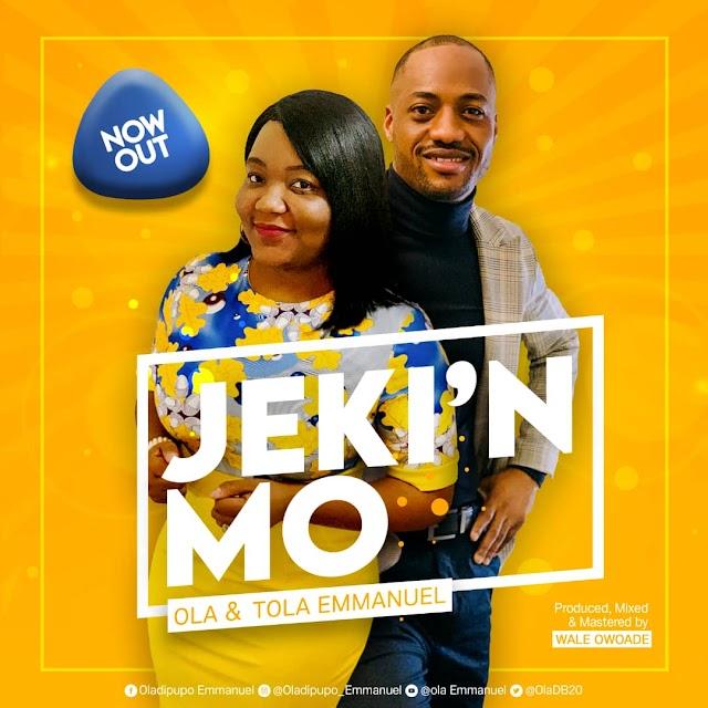 Download Music || JEKI'N MO - Ola and Tola Emmanuel