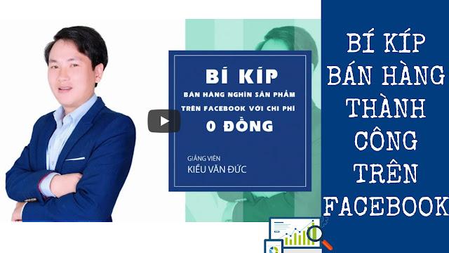 Bí Kíp Bán Hàng Hiệu Quả Trên Facebook Với Chi Phí 0 Đồng (Update 2018)