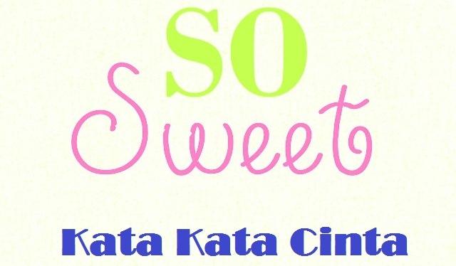 67+ Kata Kata Cinta untuk Pacar (Terbaru) Paling So Sweet