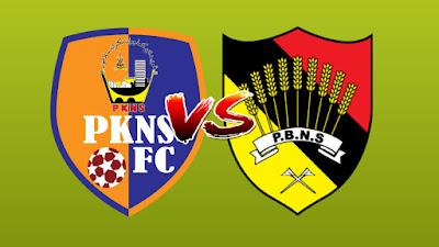 Live Streaming PKNS FC vs Negeri Sembilan Piala Malaysia 13.9.2019