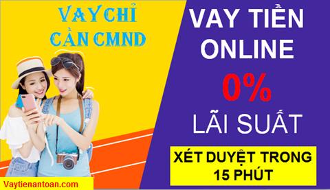 Vay tiền Online, Vay tiền Nhanh trong ngày qua CMND, Vay lãi suất 0% với Tamo