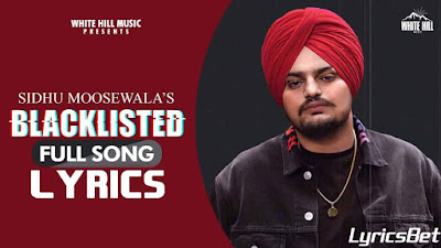 Blacklisted Lyrics - Sidhu Moose Wala