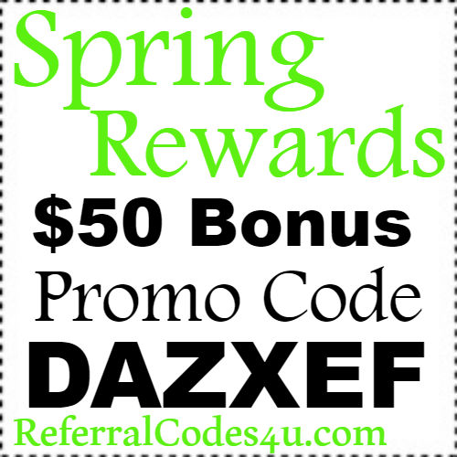 $50 Bonus Spring Rewards Promo Code 2018 Jan, Feb, March, April, May, June