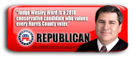 JUDGE WESLEY WARD WILL BE ON THE BALLOT IN HARRIS COUNTY, TEXAS ON NOVEMBER 6, 2018