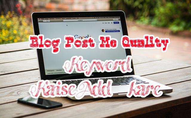 Blog-post-post-me-high-quality-keyword-kaise-or-kaha-use-kare.jpeg