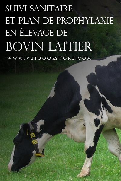 Suivi sanitaire et plan de prophylaxie en élevage de bovin laitier  - WWW.VETBOOKSTORE.COM