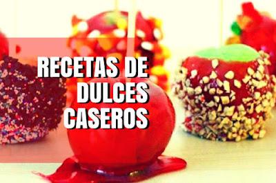 Receta variadas de dulces caseros muy fáciles de hacer con ingredientes sencillos