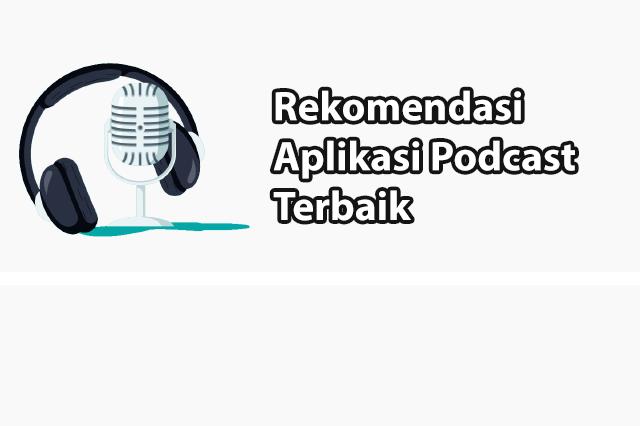 Daftar Aplikasi Podcast Terbaik Yang WAJIB Kamu Install