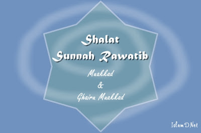 Dikerjakan sebelum atau sesudah mengerjakan shalat fardu sesuai ketentuannya Shalat Sunnah Rawatib Lengkap