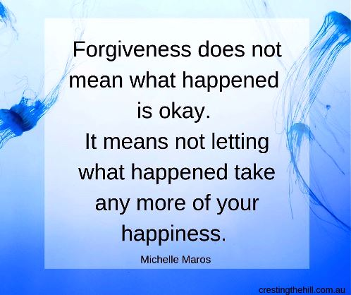 Forgiveness does not mean what happened is okay. It means not letting what happened take any more of your happiness. Michelle Maros #inspirationalquotes