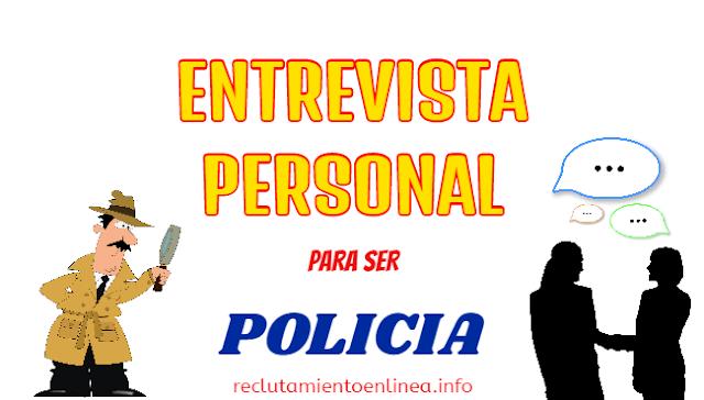 ᐅ Entrevista Personal  para la POLICIA NACIONAL