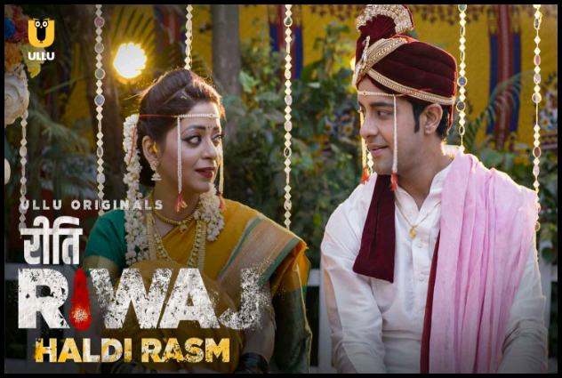 Riti Riwaj Haldi Rasm Ullu latest web series watch online and download