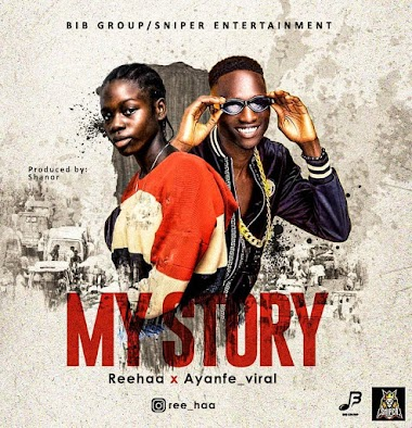 [Music] Reehaa ft Ayanfe Viral - My Story
