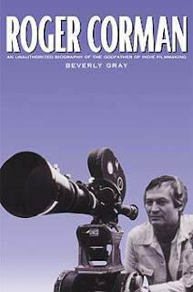 Book cover - Roger Corman: An Unauthorized Biography, Beverly Gray, 2000