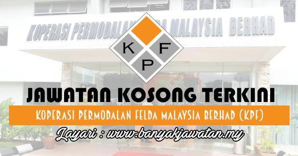 Jawatan Kosong 2017 di Koperasi Permodalan Felda Malaysia Berhad (KPF) www.banyakjawatan.my