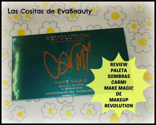Review y Swatches maquillaje Makeup Revolution paleta sombras ojos Carmi Make Magic Notino