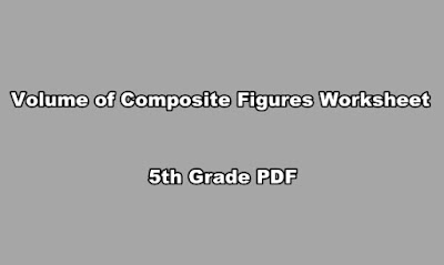 Volume of Composite Figures Worksheet 5th Grade PDF.