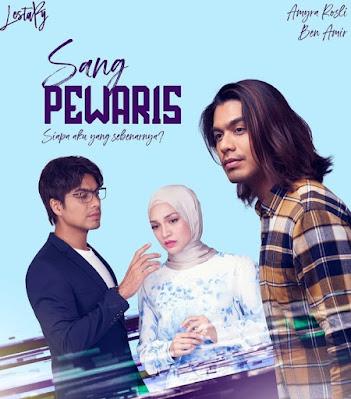 Drama Sang Pewaris, Sinopsis Drama Sang Pewaris, Slot Lestary TV3, Drama Baru Ben Amir, Drama Baru Amyra Rosli, Drama Adaptasi Novel, Novel Sang Pewaris.