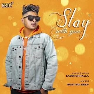 Stay With You - Laddi Chhajla Song Lyrics Mp3 Audio & Video Download